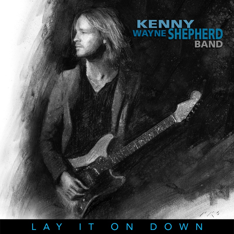 REVIEW: KENNY WAYNE SHEPHERD BAND - LAY IT ON DOWN (2017